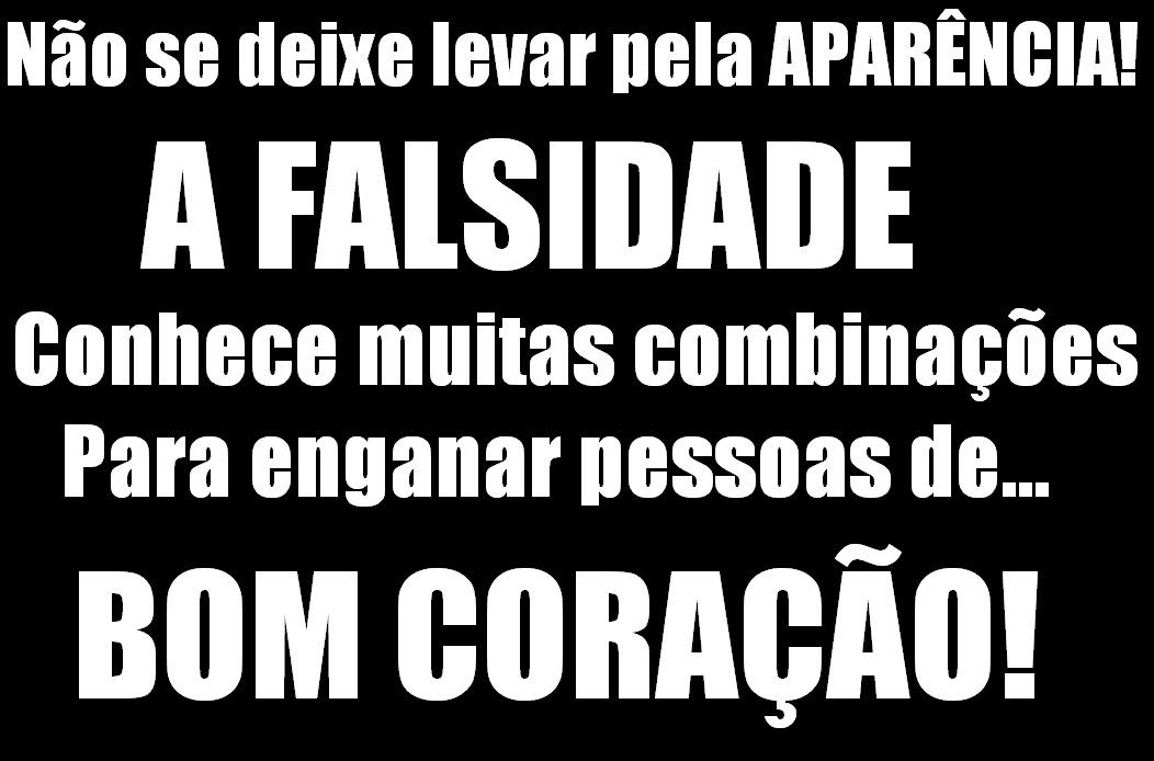 Frases De Falsidade Frases Sobre Mentira E Pessoas Falsas: Deus Vive...: Novembro 2011