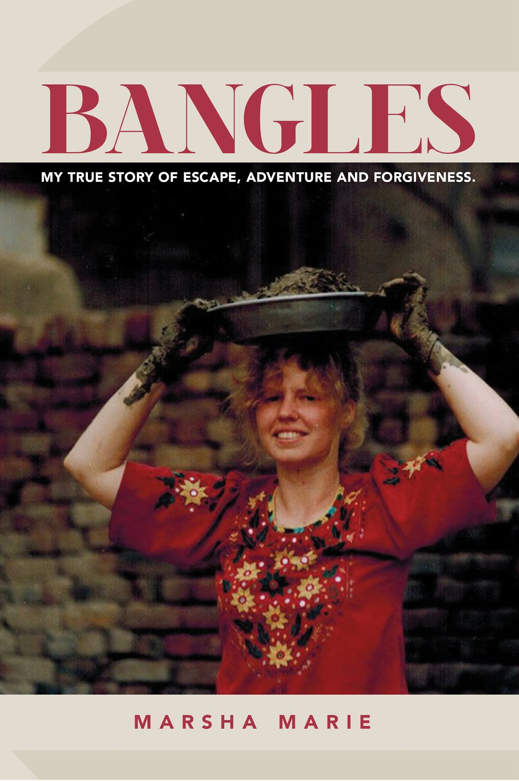 Bangles: My True Story of Escape, Adventure and Forgiveness