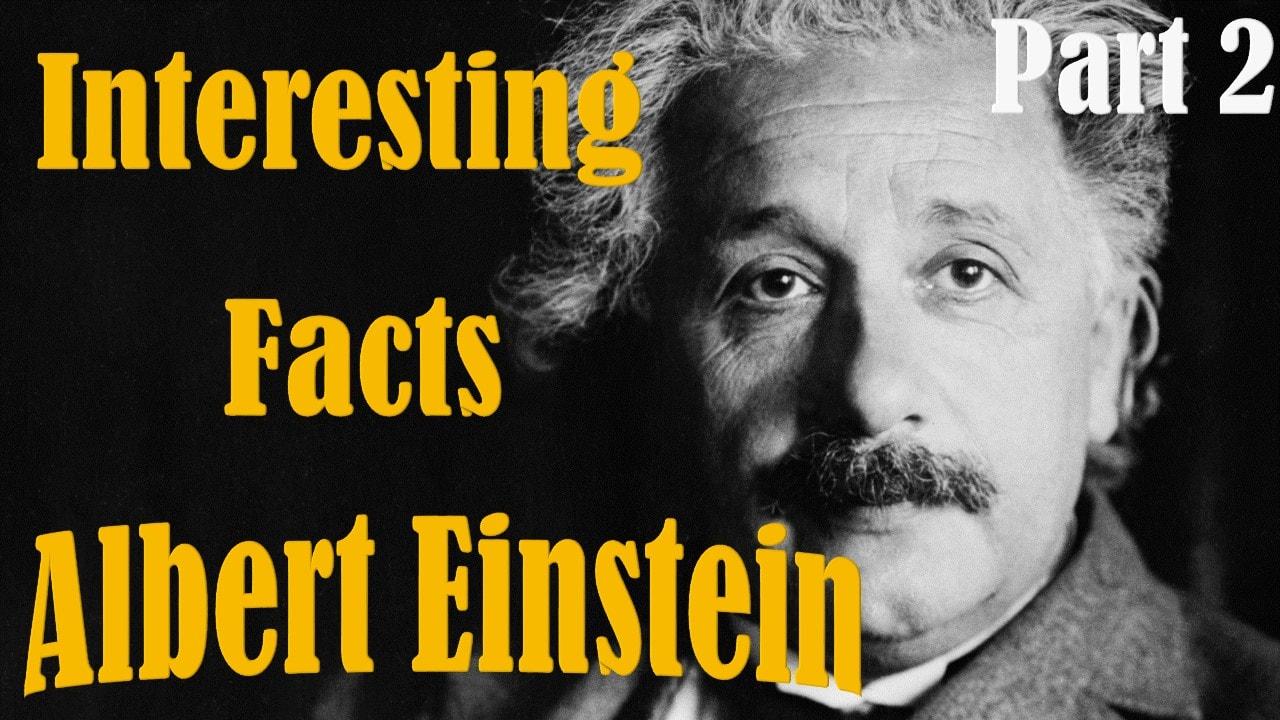 [VIDEO] Interesting Facts About Albert Einstein || Part 2