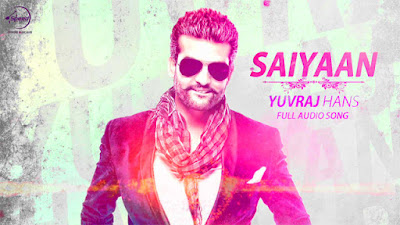 Saiyaan Lyrics By Yuvraj Hans Burrraahh | Speed Records