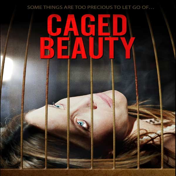 Caged Beauty, Caged Beauty Synopsis, Caged Beauty Trailer, Caged Beauty Review, Poster Caged Beauty