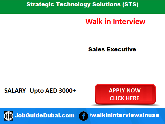 walk in job in dubai for sales executive at Strategic Technology Solutions (STS)