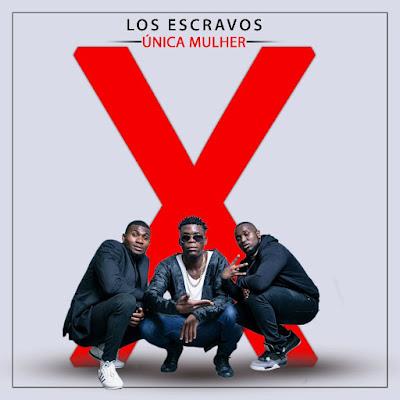 Los Escravos - Única Mulher (Prod. Elque Beatz) 2018 | Download Mp3