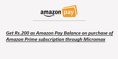 Micromax Amazon Pay Balance Offer- Get Rs.200 as Amazon Pay Balance on purchase of Amazon Prime subscription through Micromax