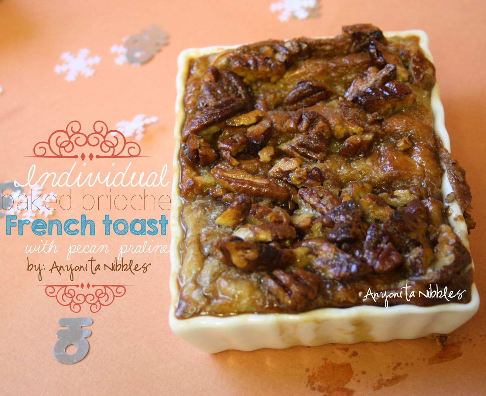 Anyonita Nibbles Gluten Free Recipes Individual Baked Gluten Free Brioche French Toast With Pecan Praline Recipe