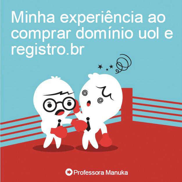Minha experiência ao comprar domínio uol e registro.br