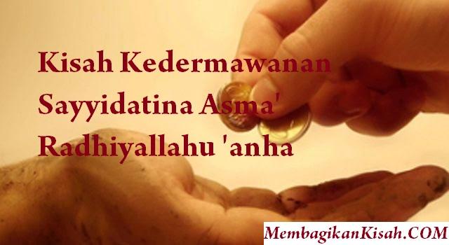 Kisah Kedermawanan Sayyidatina Asma' Radhiyallahu 'anha