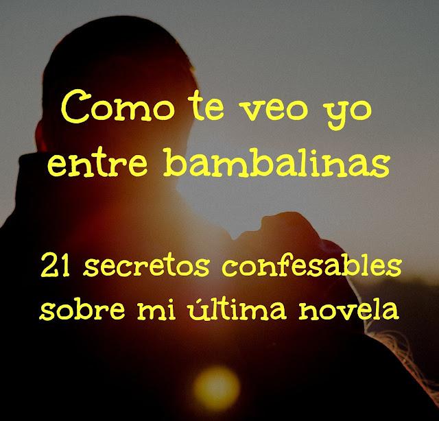 «Como te veo yo», entre bambalinas: 21 secretos confesables sobre mi última novela