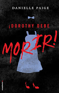 Reseña: Dorothy debe morir - Danielle Paige