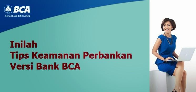 Inilah Tips Keamanan Perbankan Versi Bank BCA