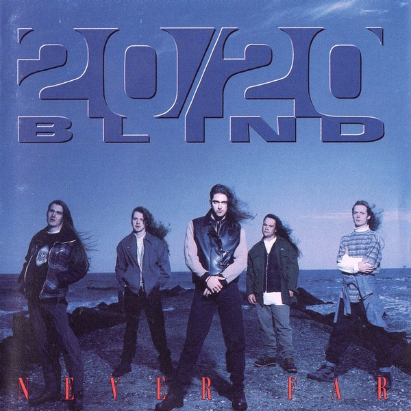 20/20 BLIND - Never Far (1994)