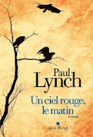 http://tantquilyauradeslivres.blogspot.fr/2016/01/un-ciel-rouge-le-matin-paul-lynch.html