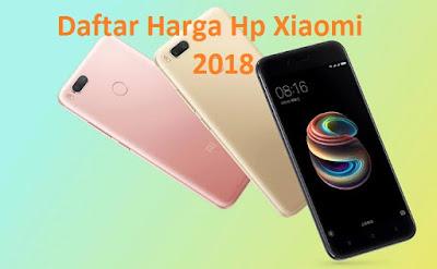 Daftar Harga Hp Xiaomi Redmi terbaru 2018