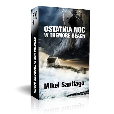"Mikel Santiago ""Ostatnia noc w Tremore Beach"""