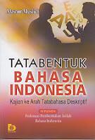 TATA BENTUK BAHASA INDONESIA  Pengarang : Masnur Muslich Penerbit : Bumi Aksara
