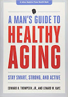 A Man's Guide to Healthy Aging Stay Smart, Strong, and Active