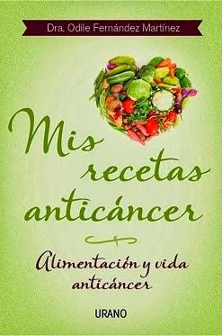Mis recetas anticáncer - Odile Fernández