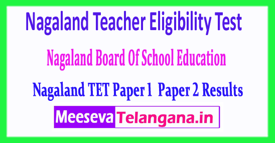 Nagaland Teacher Eligibility Test NL TET Paper 1 Paper 2 Results 2018 Download
