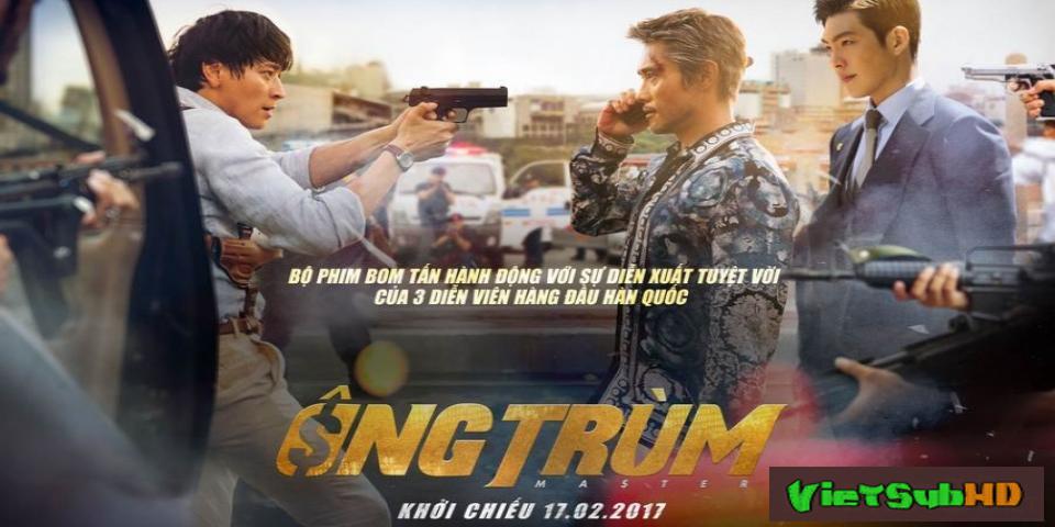 Phim Ông Trùm VietSub HD | Master 2017