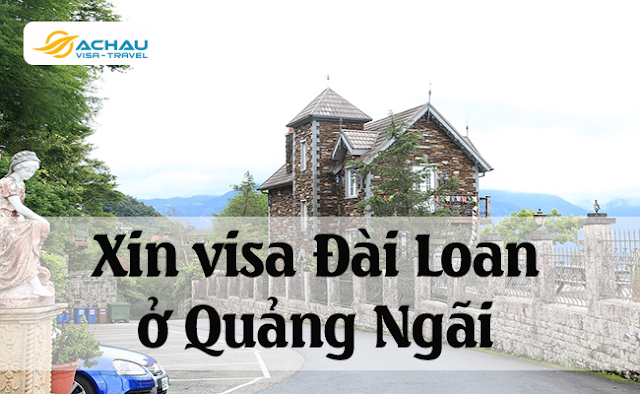 Xin visa Đài Loan ở Quảng Ngãi