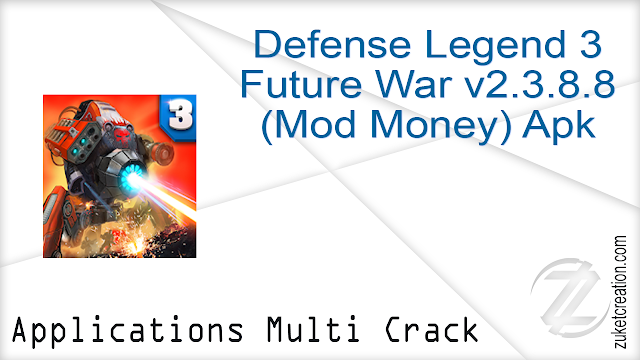 Defense Legend 3 Future War v2.3.8.8 (Mod Money) Apk
