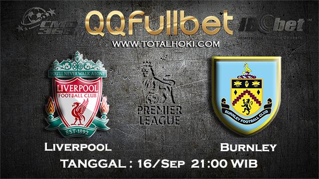 PREDIKSI BOLA ~ PREDIKSI TARUHAN BOLA LIVERPOOL VS BURNLEY 16 SEPTEMBER 2017 (English Premier League)