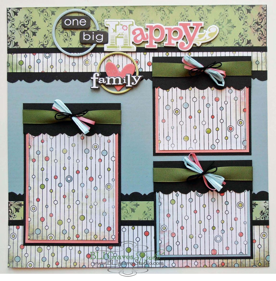 BLJ Graves Studio: One Big Happy Family Scrapbook Page Layout