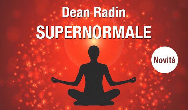 Supernormale - Anteprima del libro di Dean Radin