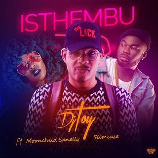 DJ Toy  Feat. Moonchild & Slimcase – Isthembu