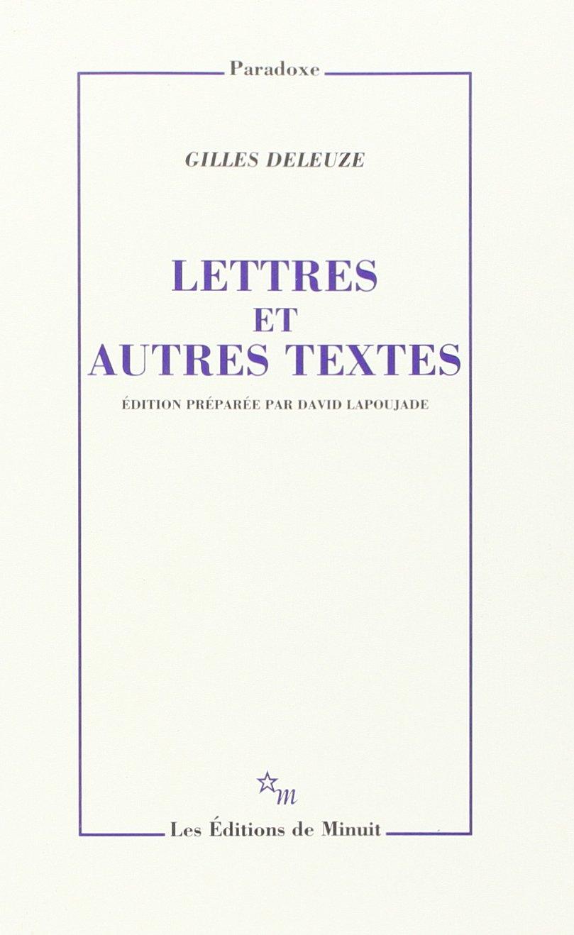 Lettres Et Autres Textes Le Dernier Livre De Deleuze Strass De