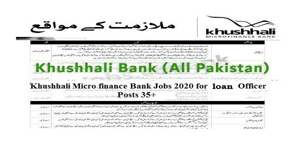 Khushhali Micro Finance Bank Jobs 2020 Jobs for Loan Officer - General Loans | Multiple Vacancies