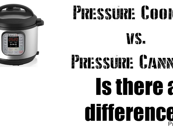 Pressure Canners vs. Pressure Cookers
