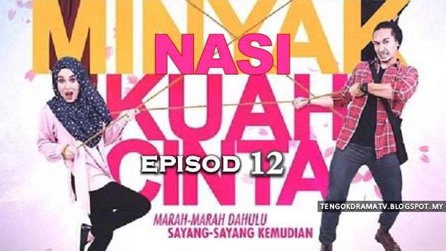 Drama Nasi Minyak Kuah Cinta – Episod 13