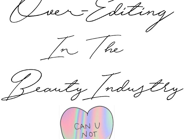 Over Editing In The Beauty Industry