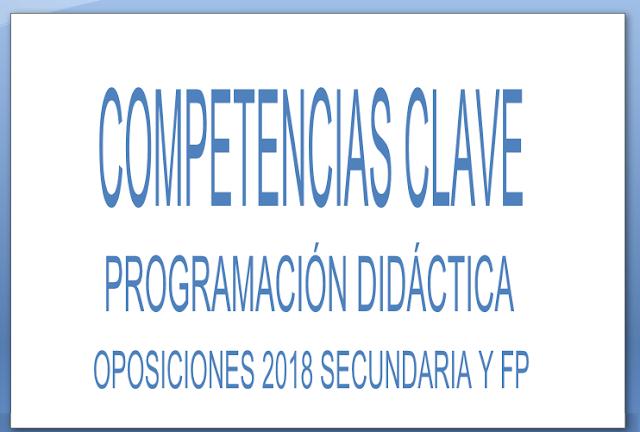 Competencias clave programacion didactica oposiciones secundaria 2018