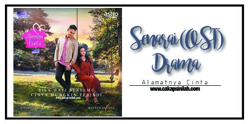 Senarai (OST) Drama: Alamatnya Cinta
