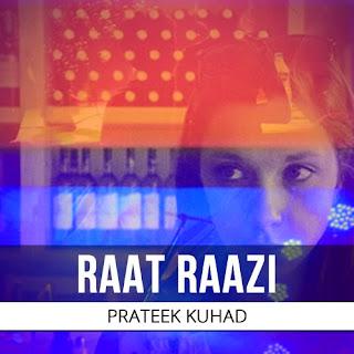 Raat Raazi - Prateek Kuhad