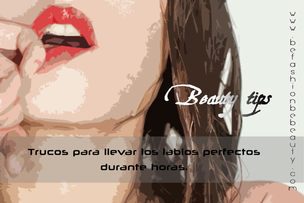 Tips- Trucos para llevar los labios perfectos durante horas.