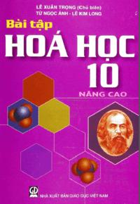 Bài Tập Hóa Học 10 Nâng Cao - Lê Xuân Trọng