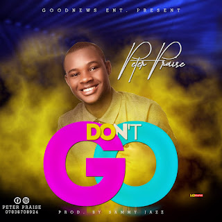 Peter Praise - Don't Go