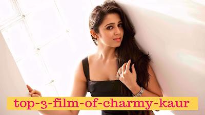 top-3-films-of-charmmy-kaur, mydailysolution