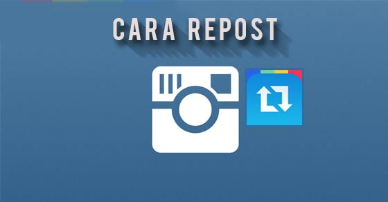 Cara Gampang Repost Photo dan Video Instagram