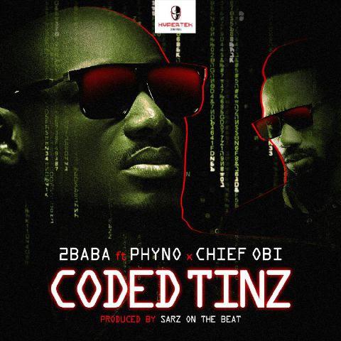 2Baba ft. Phyno & Chief Obi - Coded Tinz