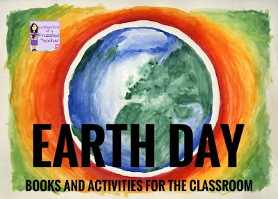 Earth Day: Books and Activities for Your Classroom