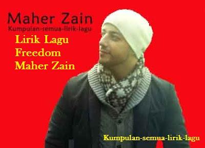 Lirik Lagu Freedom Maher Zain