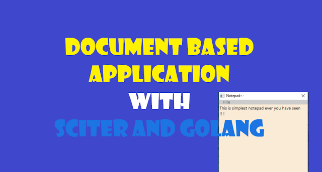 document base application with golang and sciter