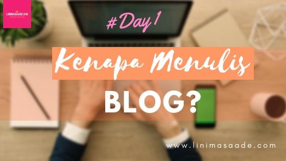 Kenapa Menulis Blog? | Day 1