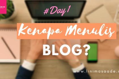 Kenapa Menulis Blog?   Day 1