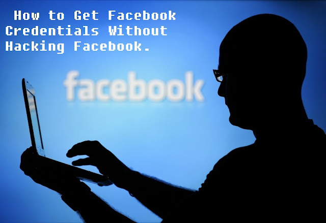How to Get Facebook Credentials Without Hacking Facebook. 1