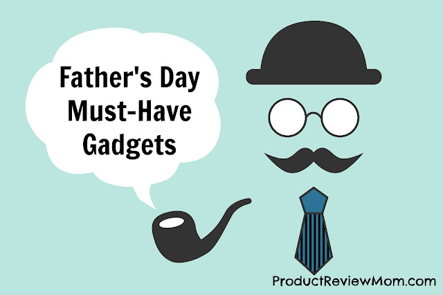 Father's Day Must-Have Gadgets   via  www.productreviewmom.com